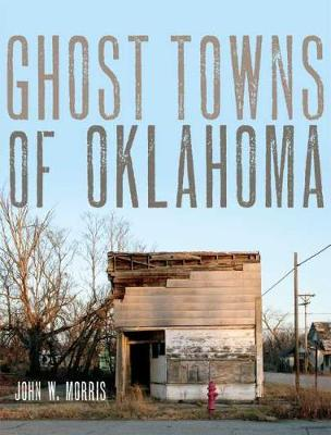 Ghost Towns of Oklahoma (Paperback)