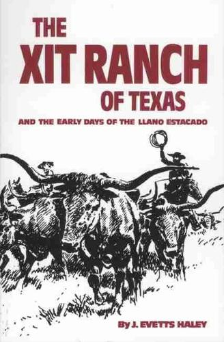 The XIT Ranch of Texas and the Early Days of the Llano Estacado - The Western Frontier Library Series (Paperback)