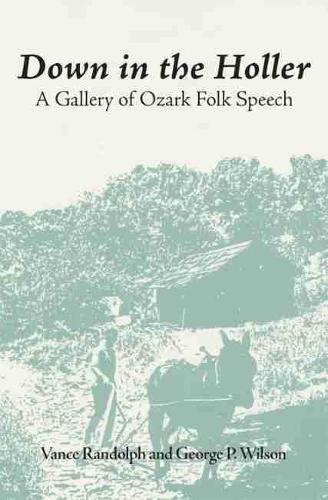 Down in the Holler: Gallery of Ozark Folk Speech (Paperback)
