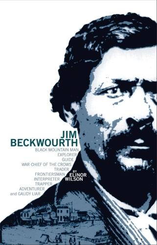 Jim Beckwourth: Black Mountain Man and War Chief of the Crows (Paperback)