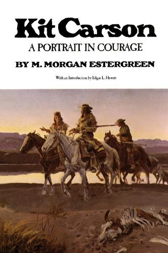 Kit Carson: A Portrait in Courage (Paperback)