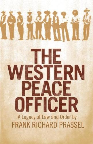 Western Peace Officer: Legacy of Law and Order (Paperback)