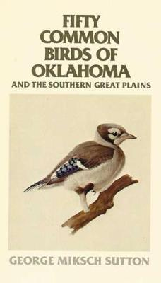 Fifty Common Birds of Oklahoma and the Southern Great Plains (Paperback)