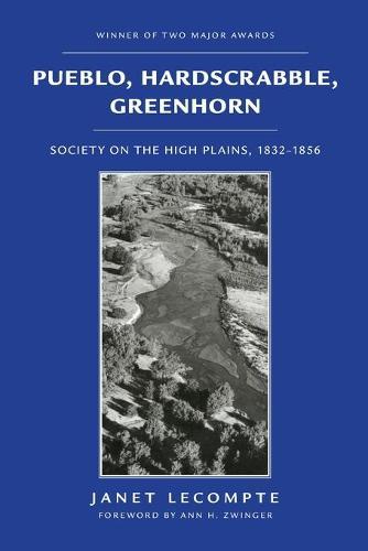 Pueblo, Hardscrabble, Greenhorn: Society on the High Plains, 1832-56 (Paperback)