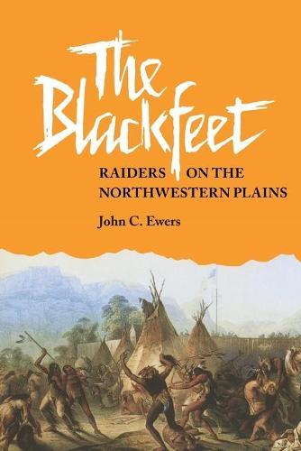 Blackfeet: Raiders on the North Western Plains (Paperback)