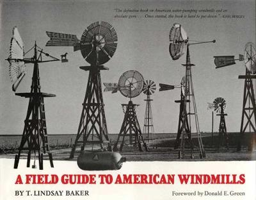 A Field Guide to American Windmills (Hardback)