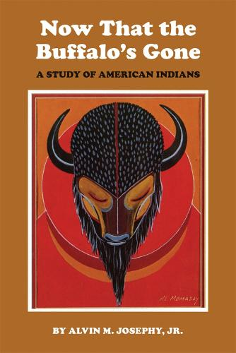 Now That the Buffalo's Gone: Study of Today's American Indians (Hardback)