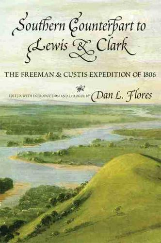Jefferson and South-western Exploration: Freeman and Custis Accounts of the Red River Expedition of 1806 (Paperback)