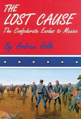 Lost Cause: Confederate Exodus to Mexico (Paperback)