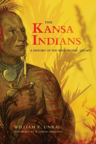 The Kansa Indians: History of the Wind People, 1673-1873 - Civilization of American Indian S. (Paperback)