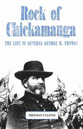 Rock of Chickamauga: The Life of General George H.Thomas (Paperback)
