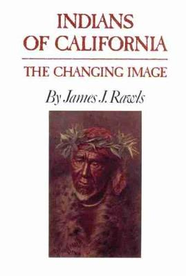 Indians of California: The Changing Image (Paperback)