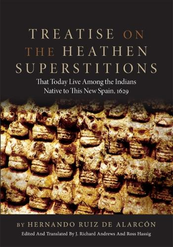 Treatise on the Heathen Superstitions That Today Live Among the Indians Native to This New Spain (Paperback)