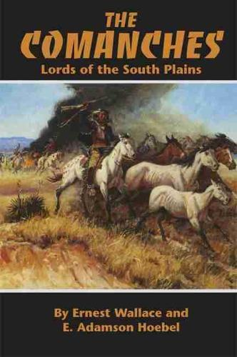 The Comanches: Lords of the South Plains - The Civilization of the American Indian Series (Paperback)