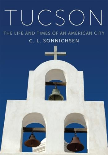 Tucson: The Life and Times of an American City (Paperback)