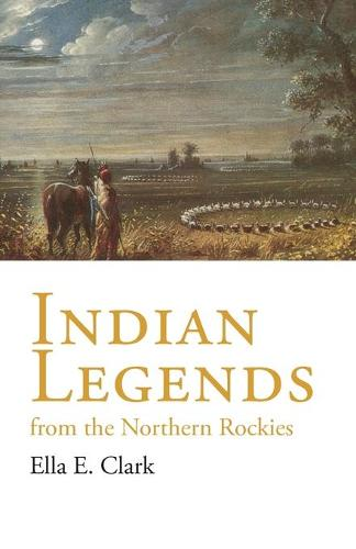 Indian Legends from the Northern Rockies (Paperback)