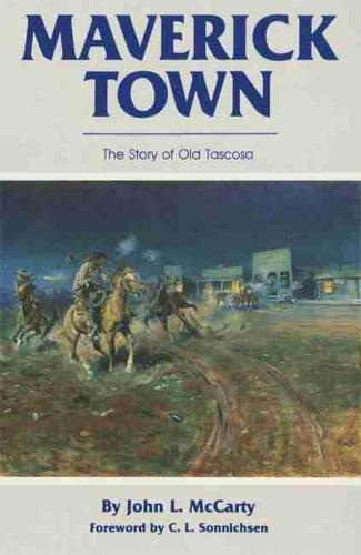 Maverick Town: Story of Old Tascosa (Paperback)