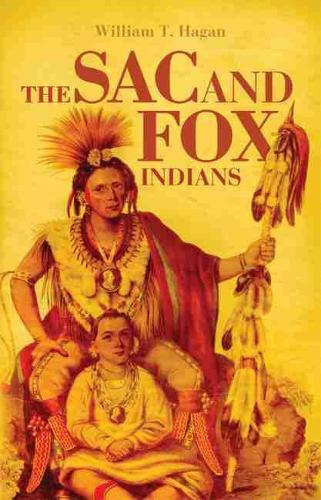 Sac and Fox Indians - Civilization of American Indian S. (Paperback)