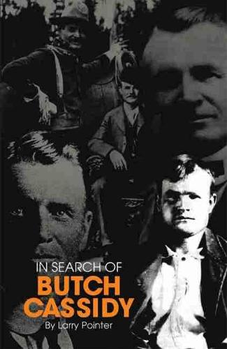 In Search of Butch Cassidy (Paperback)