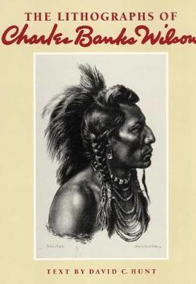 The Lithographs of Charles Banks Wilson (Hardback)