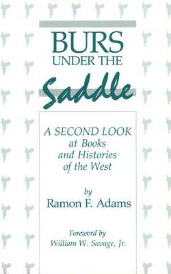 Burs Under the Saddle: A Second Look at Books and Histories of the West (Paperback)
