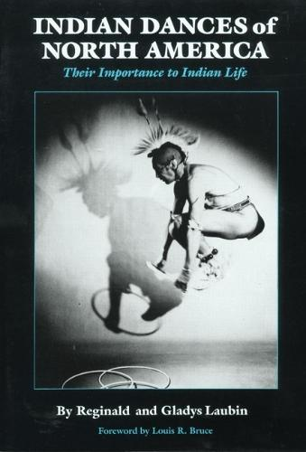 Indian Dances of North America: Their Importance in Indian Life - The civilization of the American Indian Vol 141 (Paperback)