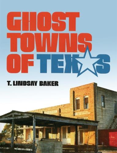 Ghost Towns of Texas (Paperback)