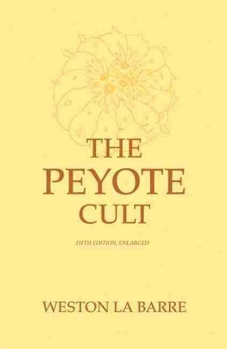 The Peyote Cult (Paperback)