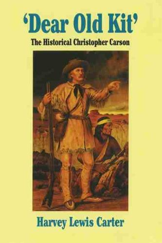 Dear Old Kit: Historical Christopher Carson (Paperback)
