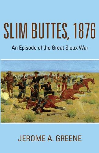Slim Buttes, 1876: An Episode of the Great Sioux War (Paperback)