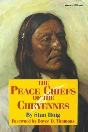 The Peace Chiefs of the Cheyennes (Paperback)