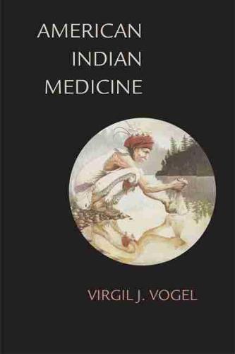 American Indian Medicine - Civilization of American Indian S. Vol 95 (Paperback)