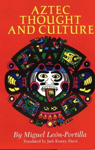 Aztec Thought and Culture - Civilization of American Indian S. 67 (Paperback)