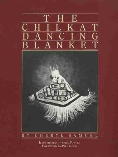 The Chilkat Dancing Blanket (Paperback)