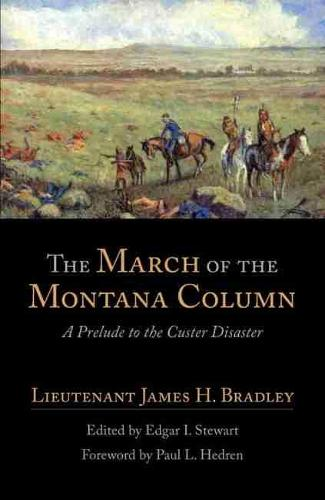 The March of the Montana Column: A Prelude to the Custer Disaster - The American exploration & travel series Vol 32 (Paperback)