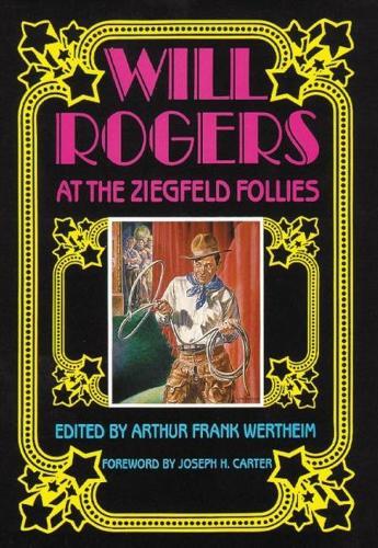 Will Rogers at the Ziegfeld Follies (Hardback)