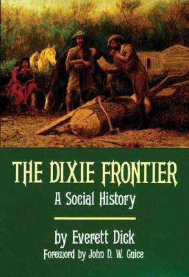 The Dixie Frontier: A Social History (Paperback)