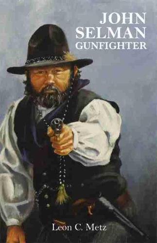John Selman, Gunfighter (Hardback)