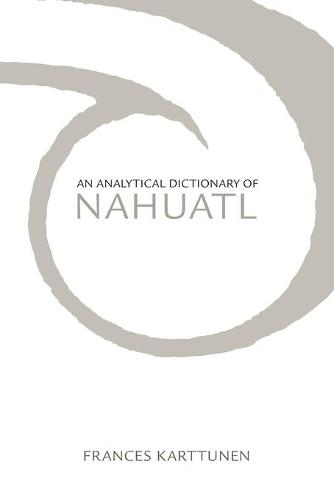 An Analytical Dictionary of Nahuatl (Paperback)