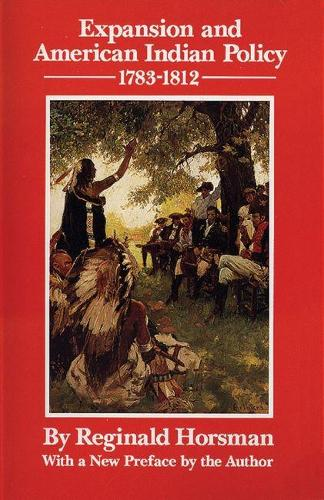 Expansion and American Indian Policy, 1783-1812 (Paperback)