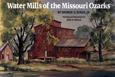 Water Mills of the Missouri Ozarks (Paperback)