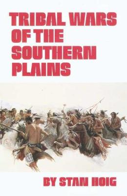Tribal Wars of the Southern Plains (Hardback)
