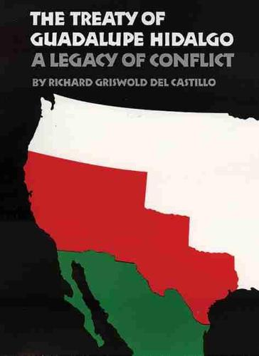 The Treaty of Guadalupe Hidalgo: A Legacy of Conflict (Paperback)