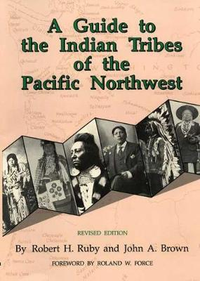 A Guide to the Indian Tribes of the Pacific Northwest - Civilization of American Indian S. v. 173 (Paperback)