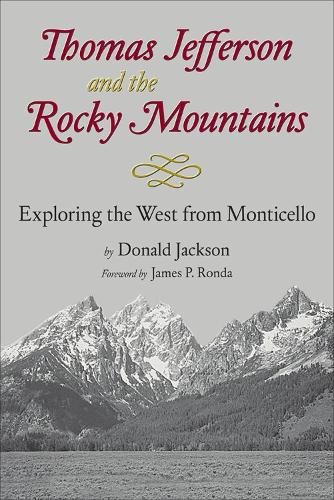 Thomas Jefferson and the Stony Mountains: Exploring the West from Monticello (Paperback)