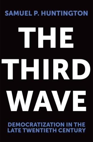 The Third Wave: Democratization in the Late Twentieth Century - Julian J.Rothbaum Distinguished Lecture S. v. 4 (Paperback)