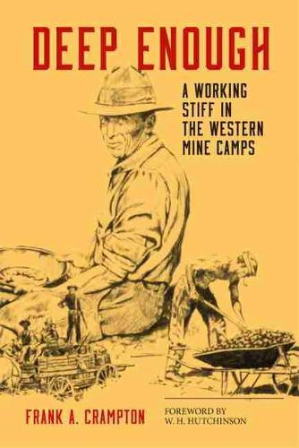 Deep Enough: A Working Stiff in the Western Mine Camps (Paperback)