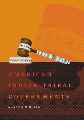 American Indian Tribal Governments - The civilization of the American Indian Vol 192 (Paperback)