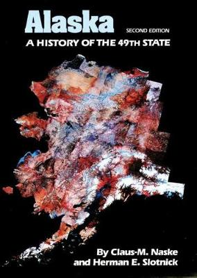 Alaska: A History of the 49th State (Paperback)