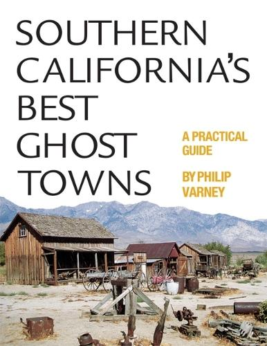 Southern California's Best Ghost Towns: A Practical Guide (Paperback)